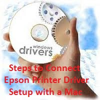 Steps to connect Epson printer driver Setup with a Mac
