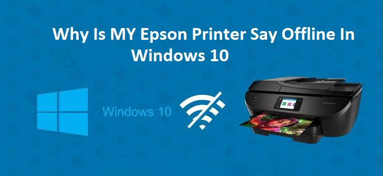 Epson Printer Offline Windows 10