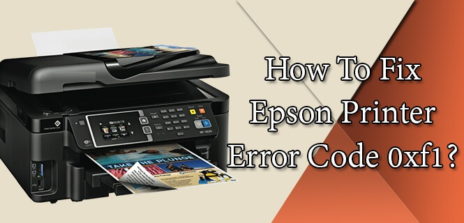 Epson Printer Error 0xf1