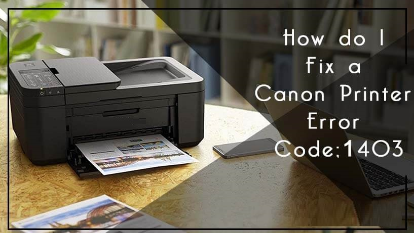 Canon Printer Error Code 1403